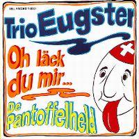 Cover Trio Eugster - Oh läck du mir ...