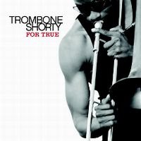 Cover Trombone Shorty - For True