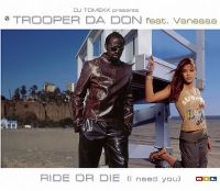 Cover Trooper Da Don feat. Vanessa - Ride Or Die (I Need You)