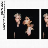 Cover Troye Sivan feat. Ariana Grande - Dance To This