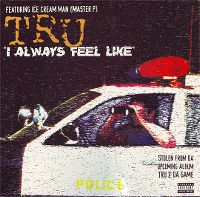 Cover TRU feat. Ice Cream Man (Master P) - I Always Feel Like (Somebody's Watching Me)
