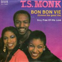 Cover T.S. Monk - Bon bon vie (Gimme The Good Life)