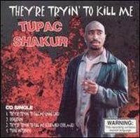 Cover Tupac Shakur - They're Tryin' To Kill Me