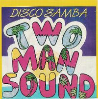 Cover Two Man Sound - Disco Samba
