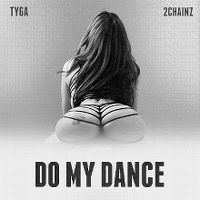 Cover Tyga feat. 2 Chainz - Do My Dance