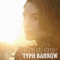 Cover Typh Barrow - To Say Goodbye