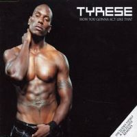 Cover Tyrese - How You Gonna Act Like That