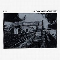 Cover U2 - A Day Without Me
