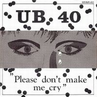 Cover UB40 - Please Don't Make Me Cry