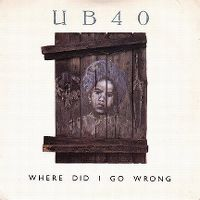 Cover UB40 - Where Did I Go Wrong
