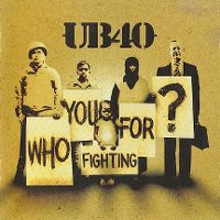 Cover UB40 - Who You Fighting For?