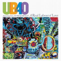 Cover UB40 feat. Ali, Astro & Mickey - A Real Labour Of Love