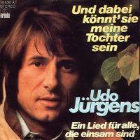 Cover Udo Jürgens - Und dabei könnt' sie meine Tochter sein