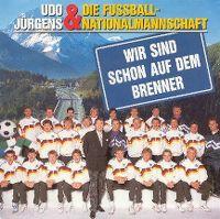 Cover Udo Jürgens & Die Fußball-Nationalmannschaft - Wir sind schon auf dem Brenner