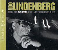 Cover Udo Lindenberg - Nimm Dir das Leben und lass es nicht mehr los