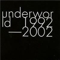 Cover Underworld - 1992-2002