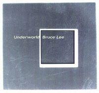 Cover Underworld - Bruce Lee