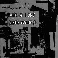 Cover Underworld - Dark & Long