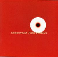 Cover Underworld - Push Upstairs
