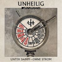 Cover Unheilig - MTV Unplugged - Unter Dampf - ohne Strom