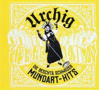 Cover Urchig - Die beschtä Schwiizer Mundart-Hits