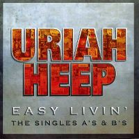 Cover Uriah Heep - Easy Livin' - The Singles A's & B's