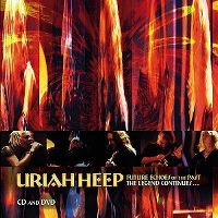 Cover Uriah Heep - Future Echoes Of The Past - The Legend Continues...