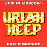 Cover Uriah Heep - Live In Moscow