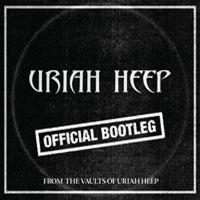 Cover Uriah Heep - Official Bootleg From The Vaults Of Uriah Heep