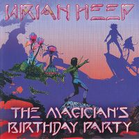 Cover Uriah Heep - The Magician's Birthday Party