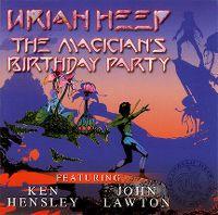 Cover Uriah Heep feat. Ken Hensley, John Lawton - The Magician's Birthday Party