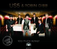 Cover US5 & Robin Gibb - Too Much Heaven