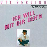 Cover Ute Berling - Ich will mit dir geh'n