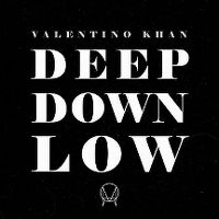 Cover Valentino Khan - Deep Down Low