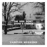 Cover Vampire Weekend - The Kids Don't Stand A Chance