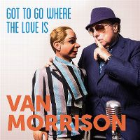 Cover Van Morrison - Got To Go Where The Love Is
