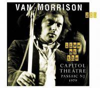 Cover Van Morrison - Live At The Capitol Theatre Passaic NJ 1979