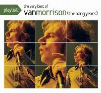Cover Van Morrison - Playlist: The Very Best Of Van Morrison (The Bang Years)