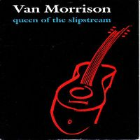 Cover Van Morrison - Queen Of The Slipstream