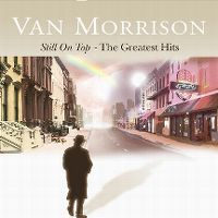 Cover Van Morrison - Still On Top - The Greatest Hits