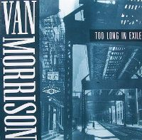 Cover Van Morrison - Too Long In Exile
