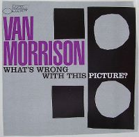 Cover Van Morrison - What's Wrong With This Picture?