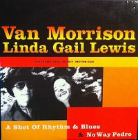Cover Van Morrison & Linda Gail Lewis - A Shot Of Rhythm & Blues