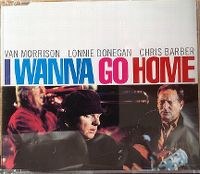 Cover Van Morrison, Lonnie Donegan & Chris Barber - I Wanna Go Home