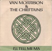 Cover Van Morrison & The Chieftains - I'll Tell Me Ma