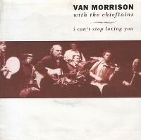 Cover Van Morrison with the Chieftains - I Can't Stop Loving You
