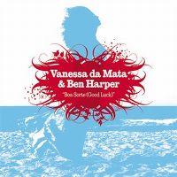 Cover Vanessa da Mata & Ben Harper - Boa sorte (Good Luck)