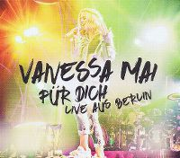 Cover Vanessa Mai - Für Dich live aus Berlin