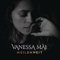 Cover Vanessa Mai - Meilenweit