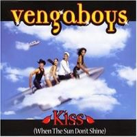 Cover Vengaboys - Kiss (When The Sun Don't Shine)